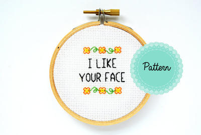 I Like Your Face Mini Cross Stitch - Gift - Home Decor - Office Decor - Anniversary / Best Friends