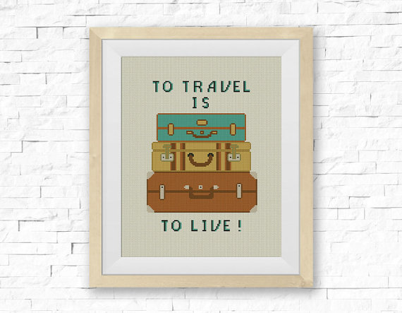 To Travel Is To Live, Cross Stitch Pattern